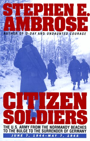 a review of citizen soldiers by stephen ambrose By stephen e ambrose a german tank regiment allows a lost american ambulance to retreat behind friendly lines (and is.