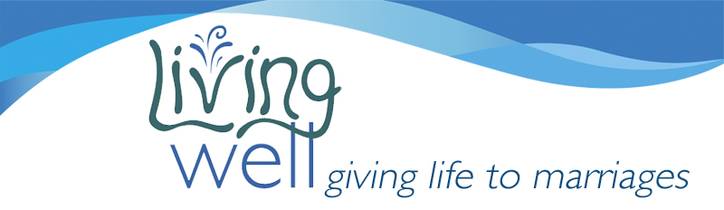 Living Well giving life to marriages
