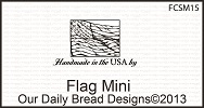 Stamps - Our Daily Bread Designs Flag Mini