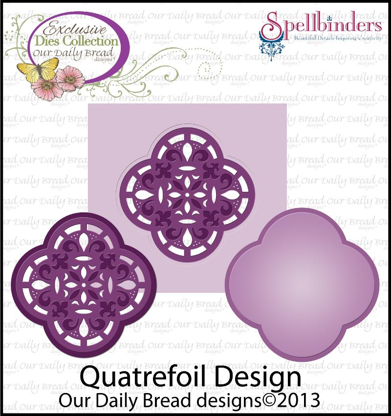 Our Daily Bread Designs April 2013 Release ODBD Exclusive Quatrefoil Design Die