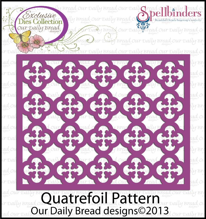 Our Daily Bread Designs April 2013 Release ODBD Exclusive Quatrefoil Pattern Die