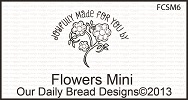 Stamps - Our Daily Bread Designs Flowers Mini