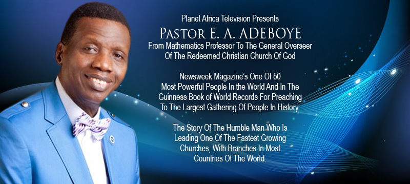 Today On TV | One Of 50 Most Poweful People | Pastor E  A  Adeboye