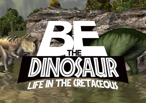 Be the Dinosaur: Life in the Creteaceous
