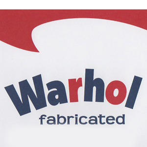 WARHOL FABRICATED