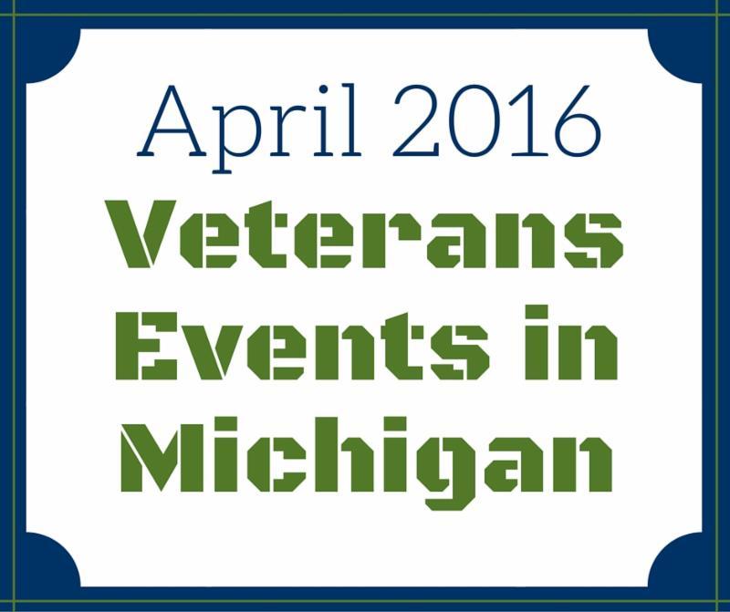 April 2016 Veterans Events in Michigan