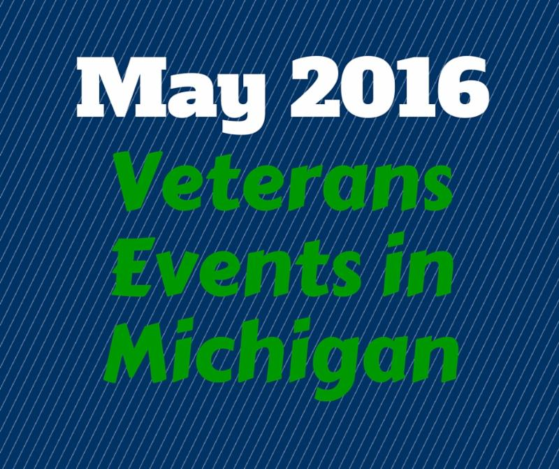 May 2016 Veterans Events in Michigan