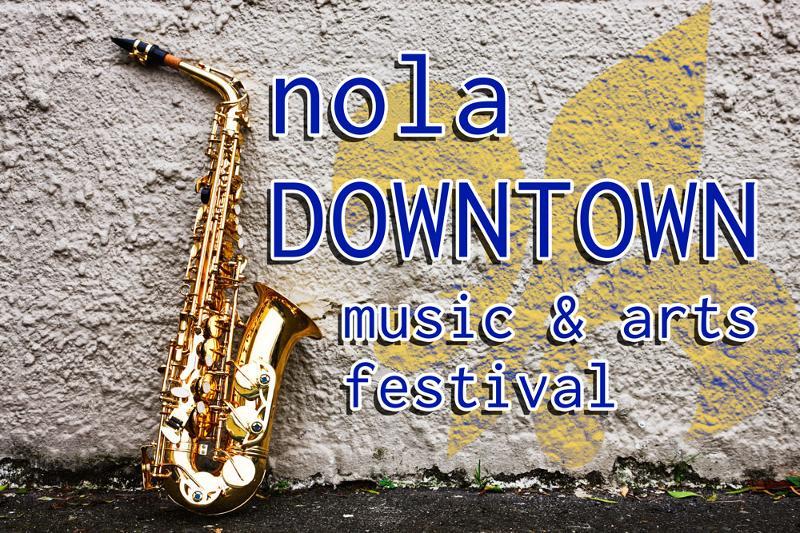 NOLA Downtown Music & Arts Festival