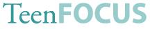 Teen Focus header