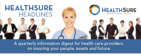 HealthSure Headlines - A quarterly information digest for health care providers